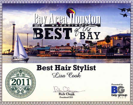 "Lisa Cook also received the 2011 Bay Area Houston ""Best ofthe Bay"" award for Best Hair Stylist! You can have confidence that your hair is in good hands."